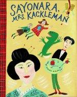 Sayonara, Mrs. Kackleman <br>Maira Kalman <br>英)さよなら, ミセス カックルマン <br>マイラ・カルマン