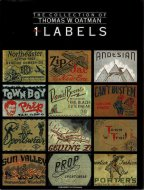 LABELS <br>THE COLLECTION OF THOMAS W. OATMAN LABELS SERIES 1