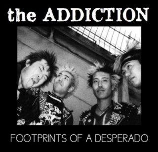 "ADDICTION ""FOOTPRINTS OF A DESPERADO (ならず者の足跡)"