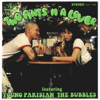 THE BUBBLES / YOUNG PARISIAN