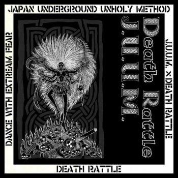 J.U.U.M / DEATH RATTLE