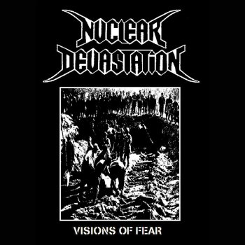 "NUCLEAR DEVASTATION ""Visions of Fear"