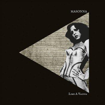 "MASONNA ""Like A Vagina"" LP (Ltd.299)"