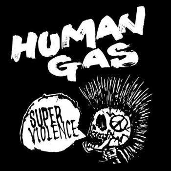 "HUMAN GAS ""Super Violence"" DISCOGRAPHY CD"
