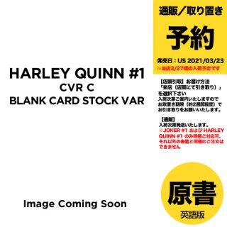【予約】HARLEY QUINN #1 CVR C BLANK CARD STOCK VAR(US2021年03月23日発売予定)