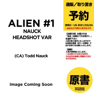 【予約】ALIEN #1 NAUCK HEADSHOT VAR(US2021年03月24日発売予定)