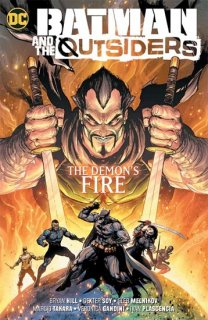 BATMAN & THE OUTSIDERS VOL 03 THE DEMONS FIRE TP