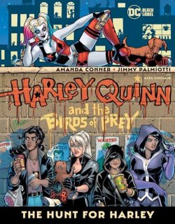 HARLEY QUINN AND THE BIRDS OF PREY THE HUNT FOR HARLEY HC