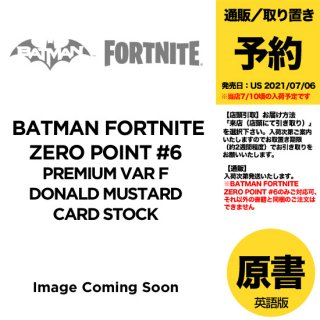 【予約】BATMAN FORTNITE ZERO POINT #6 (OF 6) PREMIUM VAR F DONALD MUSTARD CARD STOCK(US2021年07月06日発売予定)