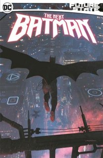 FUTURE STATE THE NEXT BATMAN TP