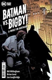 BATMAN VS BIGBY A WOLF IN GOTHAM #1 (OF 6) CVR A YANICK PAQUETTE