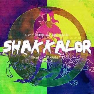 「SHAKKALOR」Mixed by SHAKKA BEATS