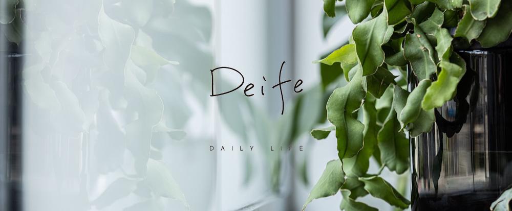 Deife    - DAILY LIFE -