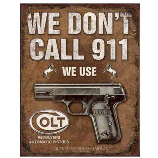 コルトティンサイン Vintage COLT-We Don't Call 911 Tin Sign