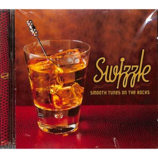 SWIZZLE:SMOOTH TUNES ON THE ROCKS【カナダ輸入盤】