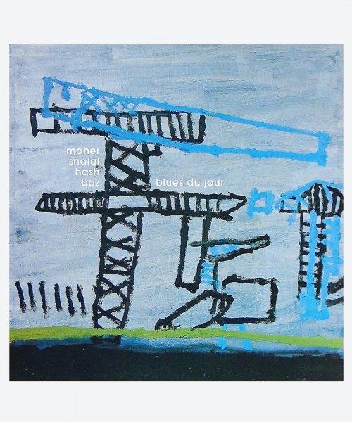 maher shalal hash baz / blues du jour ( reuse record )