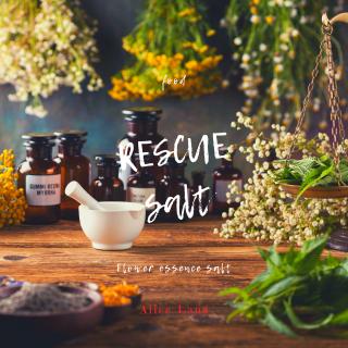 【食品】RESCUE SALT 〜フラワーエッセンスソルト〜(100g)