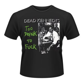 DEAD KENNEDYS Too Drunk To Fuck Single, Tシャツ
