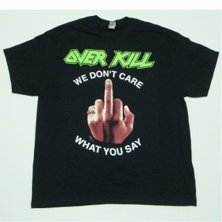 OVERKILL We Don't Care Fuck You, Tシャツ