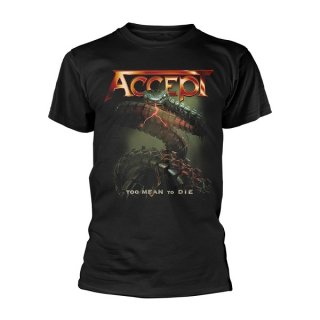 ACCEPT Too Mean To Die, Tシャツ