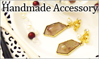 Handmade Accessory / アクセサリー