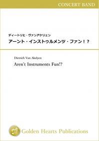 【吹奏楽 楽譜】<br>アーント・インストゥルメンツ・ファン!? <br>作曲:ディートリヒ・ヴァンアケリェン<br>