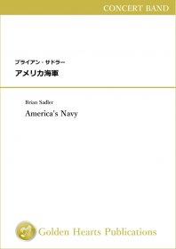【吹奏楽 楽譜】<br>アメリカ海軍 <br>作曲:ブライアン・サドラー<br>