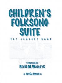 【吹奏楽 楽譜】<br>子供の民謡組曲 <br>作曲:ケヴィン・ヴァルチック<br>