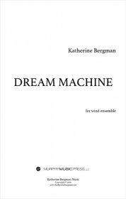 【吹奏楽 楽譜】<br>ドリーム・マシーン <br>作曲:キャサリン・バーグマン