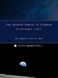 【吹奏楽 楽譜】<br>第七の自由度 <br>作曲:ジェス・ラングストン・ターナー