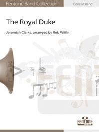 (楽譜) ロイヤル・デューク / 作曲:ジェレマイア・クラーク 編曲:ロブ・ウィッフィン (吹奏楽)(スコア+パート譜セット)