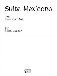 (楽譜) スイート・メキシカーナ / 作曲:キース・ラーソン (マリンバ)