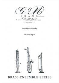(楽譜) スリー・ダンス・エピソード / 作曲:エドワード・グレッグスン (金管8重奏)