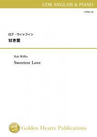 【コーラングレ&ピアノ 楽譜】甘き愛 <br>作曲:ロブ・ウィッフィン