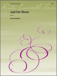 (楽譜) ジャスト・フォー・ショウ / 作曲:レニー・ニーハウス (サクソフォーン4重奏)