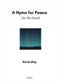 【吹奏楽 楽譜 フレキシブル】<br>平和のための讃歌(フレキシブル版) <br>作曲:ケヴィン・デイ