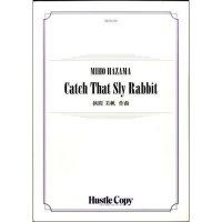 (楽譜) Catch That Sly Rabbit / 作曲:挾間美帆  (吹奏楽)