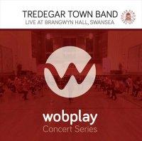 (CD) wobplayコンサート・シリーズ:トレデガー・タウン・バンド (ブラスバンド)