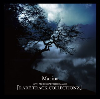 Matina 20TH ANNIVERSARY MEMORIAL CD 「RARE TRACK COLLECTIONZ」<img class='new_mark_img2' src='https://img.shop-pro.jp/img/new/icons1.gif' style='border:none;display:inline;margin:0px;padding:0px;width:auto;' />