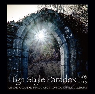 ●オムニバスCD「High Style Paradox 2003〜2013」
