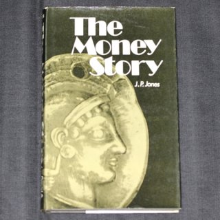 The Money Story J. P. Jones著 1972年