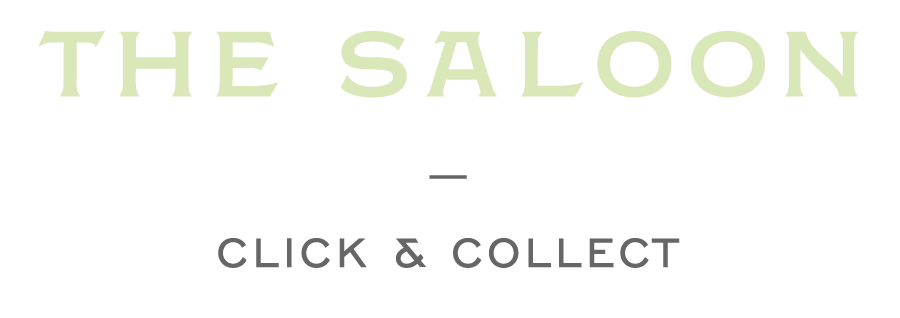 THE SALOON  -  CLICK & COLLECT