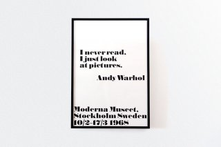 Andy Warhol × John melin / I never read, I just look at pictures. - Black Frame -