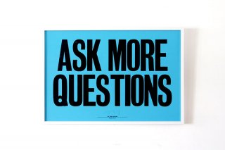 Anthony Burrill  /  Ask More Questions