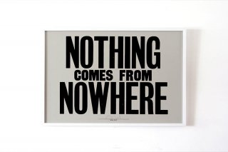Anthony Burrill  /  Nothing Comes From Nowhere