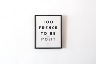 """Polit / Moodpaper """" TOO FRENCH TO BE POLIT """""""