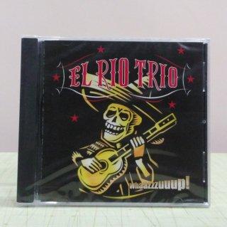 El Rio Trio/Whaazzzuuup!