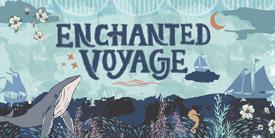Enchanted Voyage  インチャンテッドボヤージ