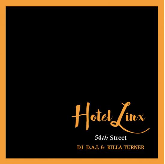 DJ D.A.I. & KILLA TURNER / B.D. / HOTEL LINX 3