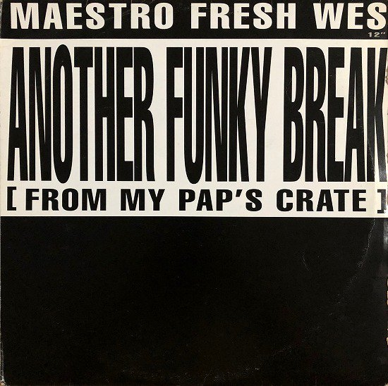 MAESTRO FRESH WES / ANOTHER FUNKY BREAK (From My Pap's Crate)